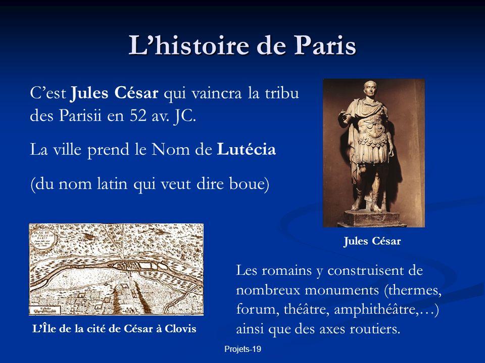 Projets-19 Lhistoire de Paris Ce sera Clovis, roi des francs Ce sera Clovis, roi des francs et vainqueur des romains en 486, qui fera de Paris sa Capitale et qui lui donnera son nom.