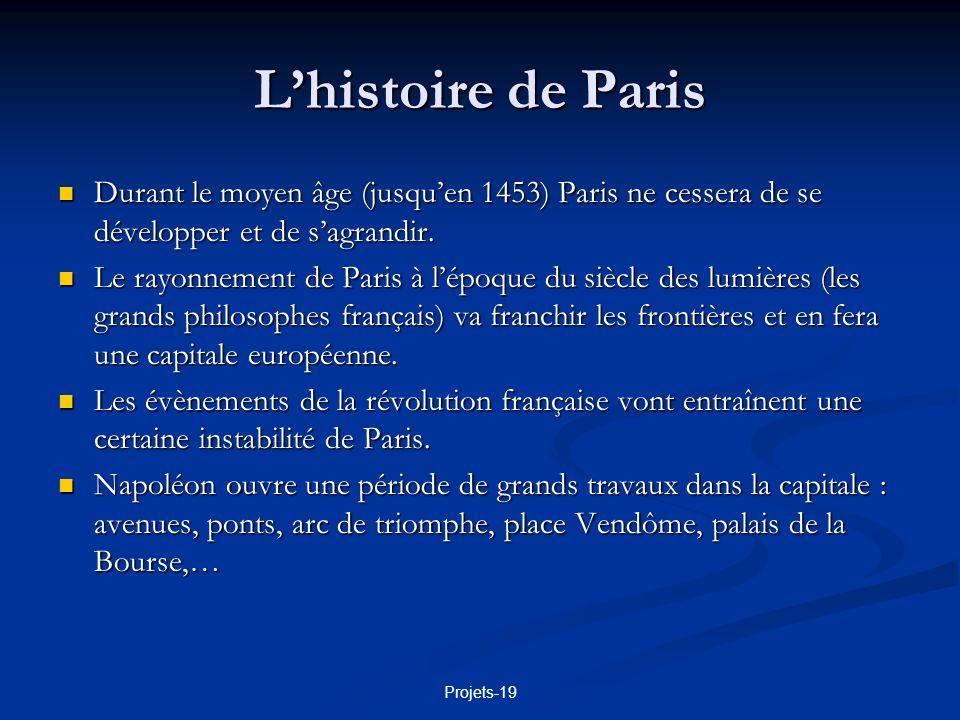 Projets-19 Les grands boulevards Au 19ème siècle, le préfet Haussmann perce de larges avenues (les grands boulevards) et crée de grandes places, comme la place de l Étoile, la place de la Concorde.