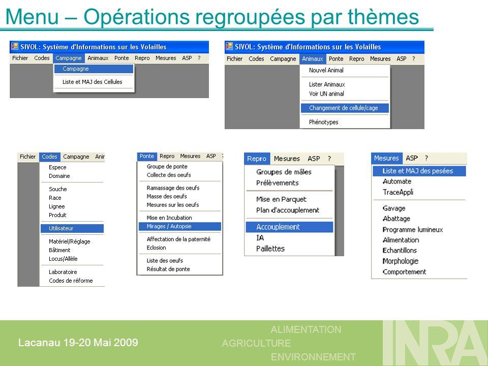 ALIMENTATION AGRICULTURE ENVIRONNEMENT Lacanau 19-20 Mai 2009 Sélection : critères assez larges Opérateur : égale, différent, in, not in, entre, vide, non vide Opérateur : égale, différent, in, not in, entre, vide, non vide Pour les numériques : >, >=,, >=, <, <= Opérateur : égale, différent, in, not in, entre, vide, non vide Opérateur : égale, différent, in, not in, entre, vide, non vide Pour les numériques : >, >=,, >=, <, <=