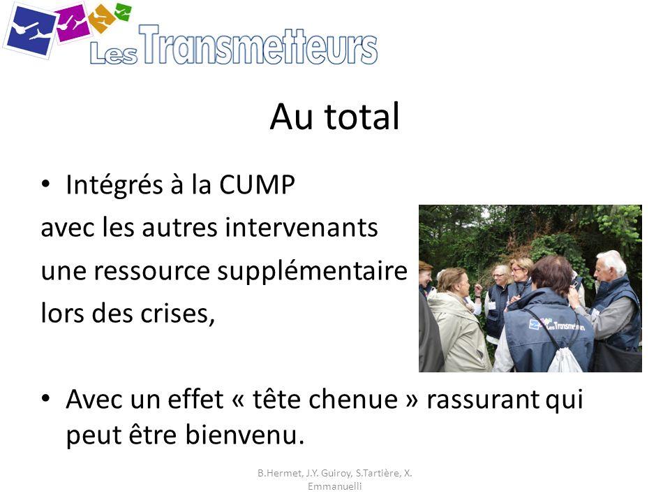 Au total Intégrés à la CUMP avec les autres intervenants une ressource supplémentaire lors des crises, Avec un effet « tête chenue » rassurant qui peu