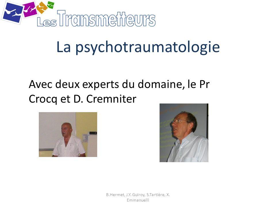 La psychotraumatologie (2) Trois séances réalisées en 2009, une de données théoriques générales et deux en sous groupes, avec 25 participants, A suivre, des exercices de debriefing et des jeux de rôle.