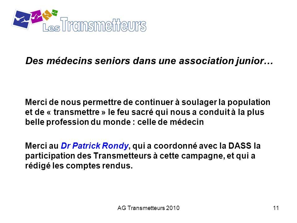 AG Transmetteurs 201011 Des médecins seniors dans une association junior… Merci de nous permettre de continuer à soulager la population et de « transm