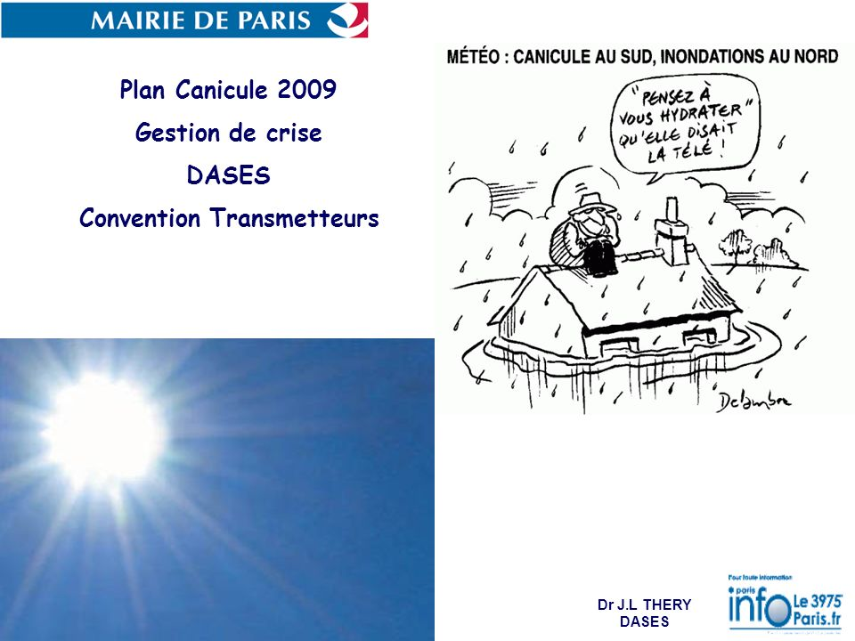 Plan Canicule 2009 Gestion de crise DASES Convention Transmetteurs Dr J.L THERY DASES