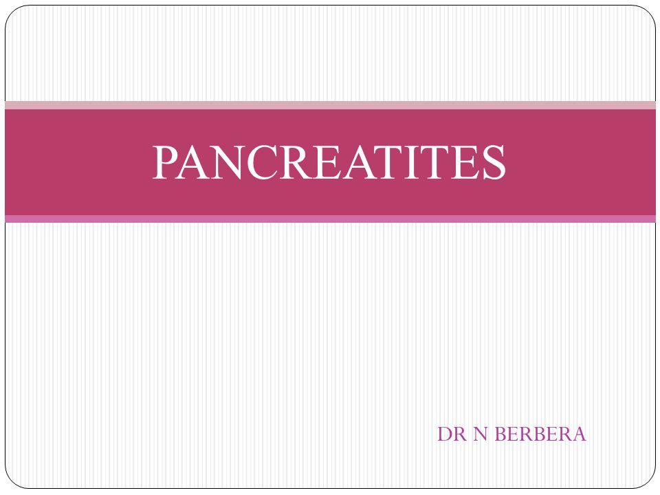 DR N BERBERA PANCREATITES