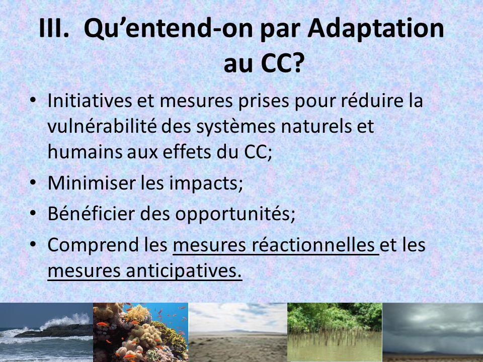 2- Conséquences (suite) Augmentation du niveau de la mer et acidification de locéan: intrusion saline diminution de la fertilité des sols, etc.; Inten