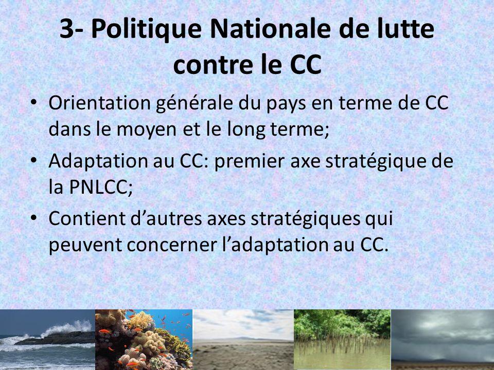 2- Communications Nationales au titre de la CCNUCC Mesures dadaptation à long terme. Communication Nationale Initiale (2003): – 05 secteurs évalués (v