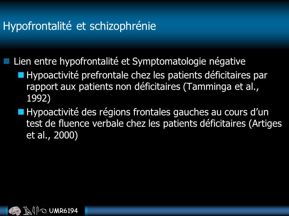 UMR6194 Lien entre hypofrontalité et Symptomatologie négative Hypoactivité prefrontale chez les patients déficitaires par rapport aux patients non déf
