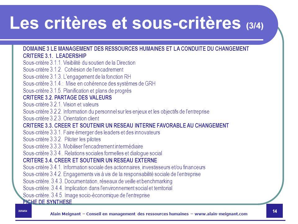 20/04/04 Alain Meignant – Conseil en management des ressources humaines – www.alain-meignant.com 14 Les critères et sous-critères (3/4) DOMAINE 3 LE M