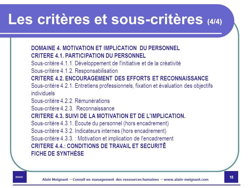 20/04/04 Alain Meignant – Conseil en management des ressources humaines – www.alain-meignant.com 15 Les critères et sous-critères (4/4) DOMAINE 4. MOT