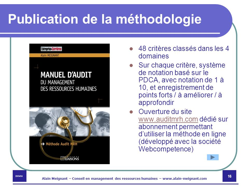 20/04/04 Alain Meignant – Conseil en management des ressources humaines – www.alain-meignant.com 16 Publication de la méthodologie 48 critères classés