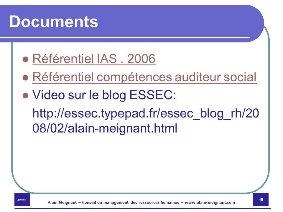 20/04/04 Alain Meignant – Conseil en management des ressources humaines – www.alain-meignant.com 18 Documents Référentiel IAS. 2006 Référentiel compét