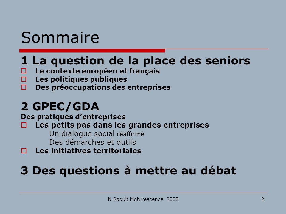N Raoult Maturescence 20082 Sommaire 1 La question de la place des seniors Le contexte européen et français Les politiques publiques Des préoccupation
