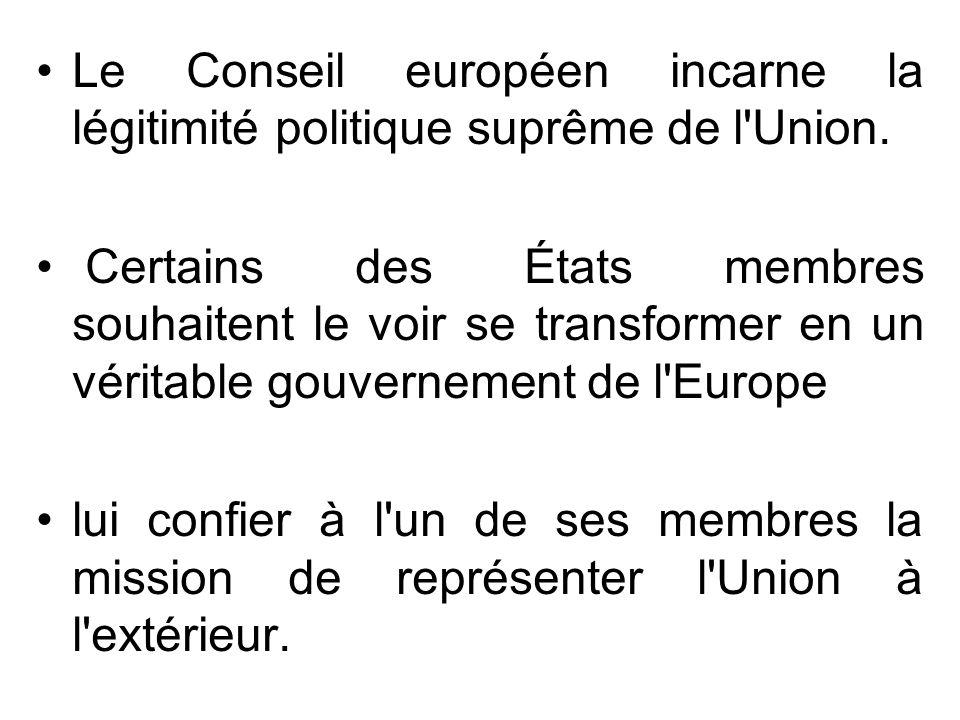 Le Conseil européen incarne la légitimité politique suprême de l'Union. Certains des États membres souhaitent le voir se transformer en un véritable g