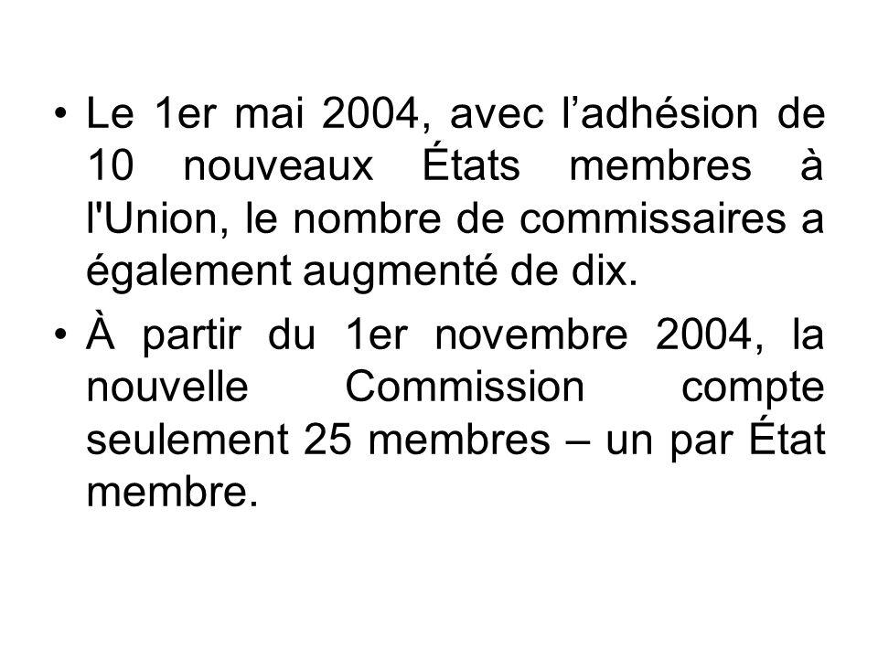 Le 1er mai 2004, avec ladhésion de 10 nouveaux États membres à l'Union, le nombre de commissaires a également augmenté de dix. À partir du 1er novembr