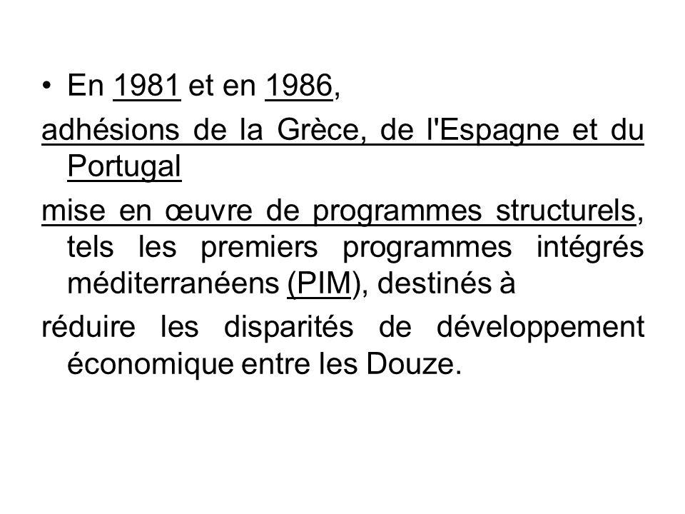 En 1981 et en 1986, adhésions de la Grèce, de l'Espagne et du Portugal mise en œuvre de programmes structurels, tels les premiers programmes intégrés