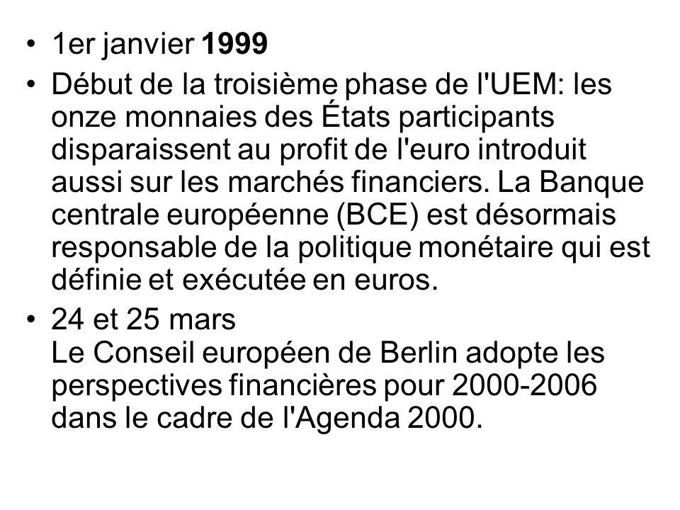 1er janvier 1999 Début de la troisième phase de l'UEM: les onze monnaies des États participants disparaissent au profit de l'euro introduit aussi sur