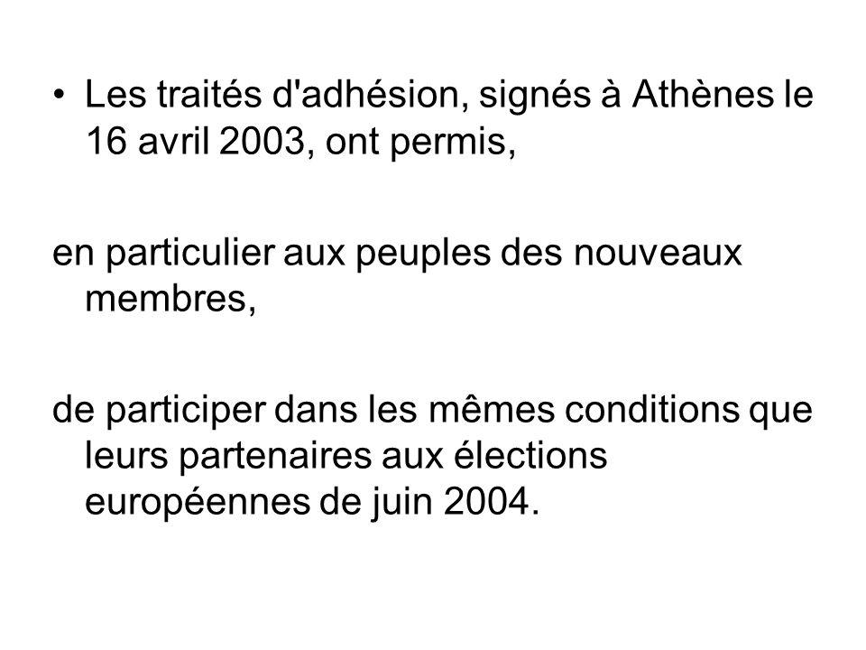 Les traités d'adhésion, signés à Athènes le 16 avril 2003, ont permis, en particulier aux peuples des nouveaux membres, de participer dans les mêmes c