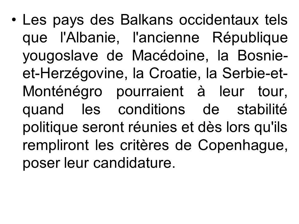 Les pays des Balkans occidentaux tels que l'Albanie, l'ancienne République yougoslave de Macédoine, la Bosnie- et-Herzégovine, la Croatie, la Serbie-e