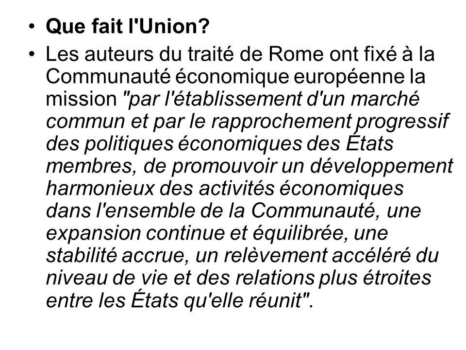Que fait l'Union? Les auteurs du traité de Rome ont fixé à la Communauté économique européenne la mission