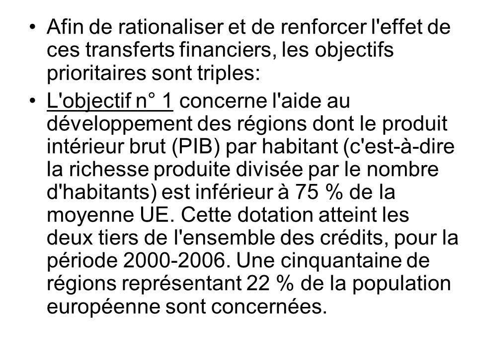 Afin de rationaliser et de renforcer l'effet de ces transferts financiers, les objectifs prioritaires sont triples: L'objectif n° 1 concerne l'aide au