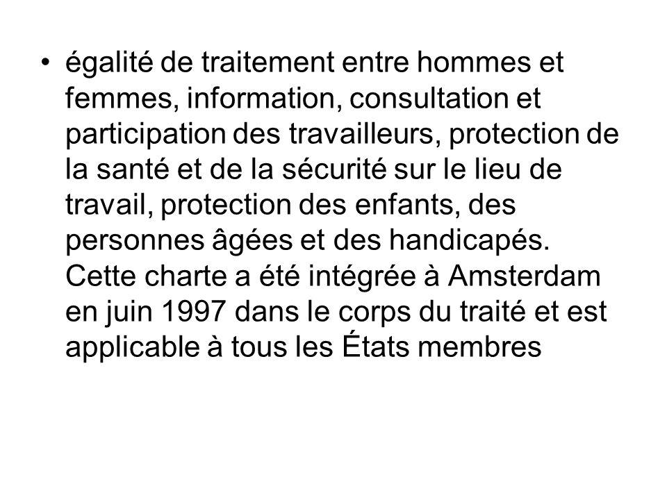 égalité de traitement entre hommes et femmes, information, consultation et participation des travailleurs, protection de la santé et de la sécurité su