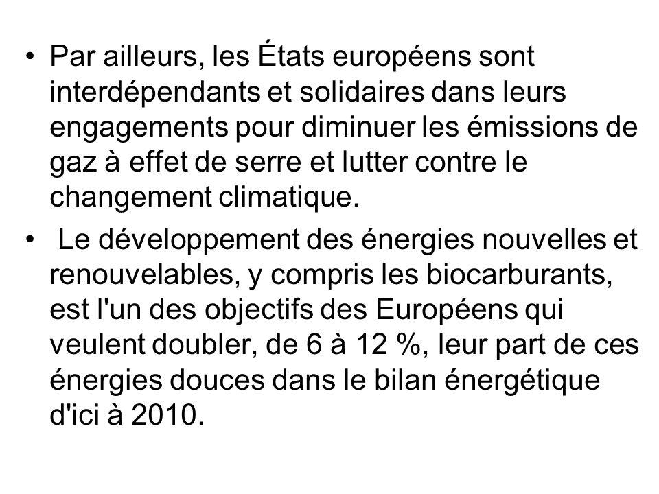 Par ailleurs, les États européens sont interdépendants et solidaires dans leurs engagements pour diminuer les émissions de gaz à effet de serre et lut