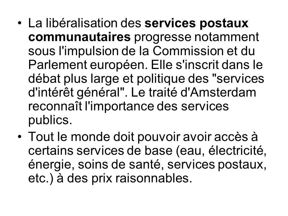 La libéralisation des services postaux communautaires progresse notamment sous l'impulsion de la Commission et du Parlement européen. Elle s'inscrit d