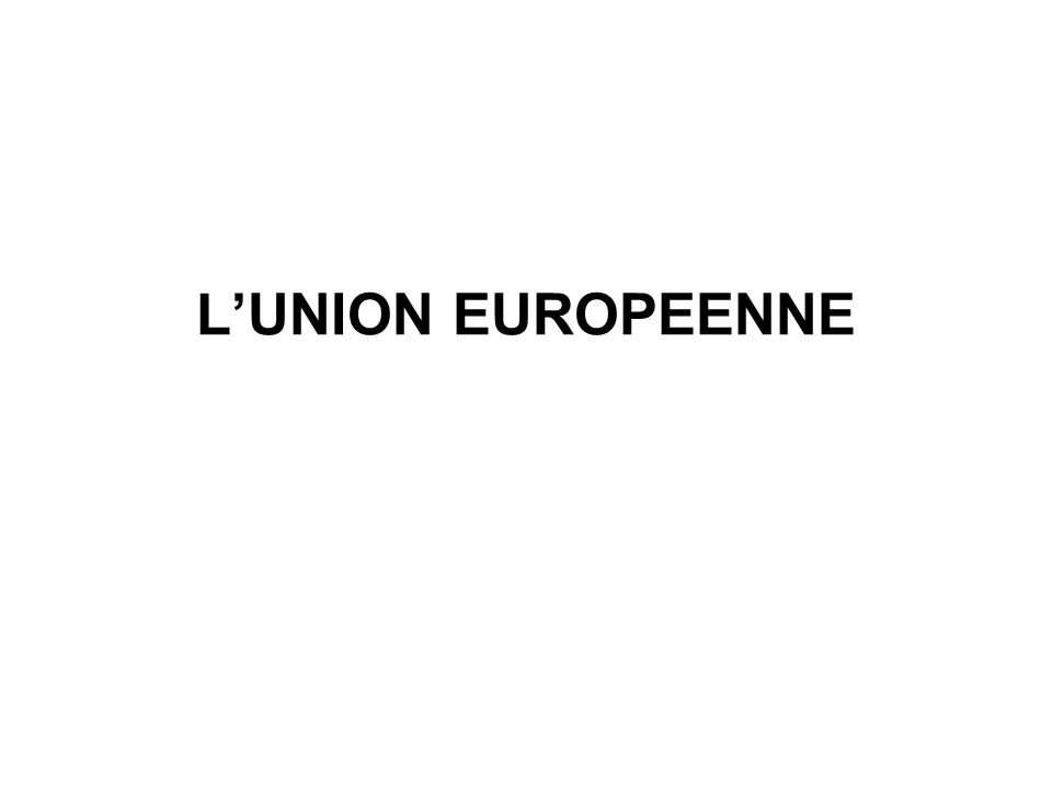 LUNION EUROPEENNE