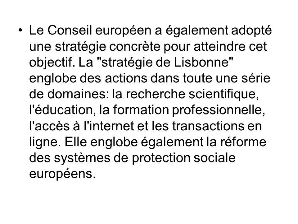 Le Conseil européen a également adopté une stratégie concrète pour atteindre cet objectif. La