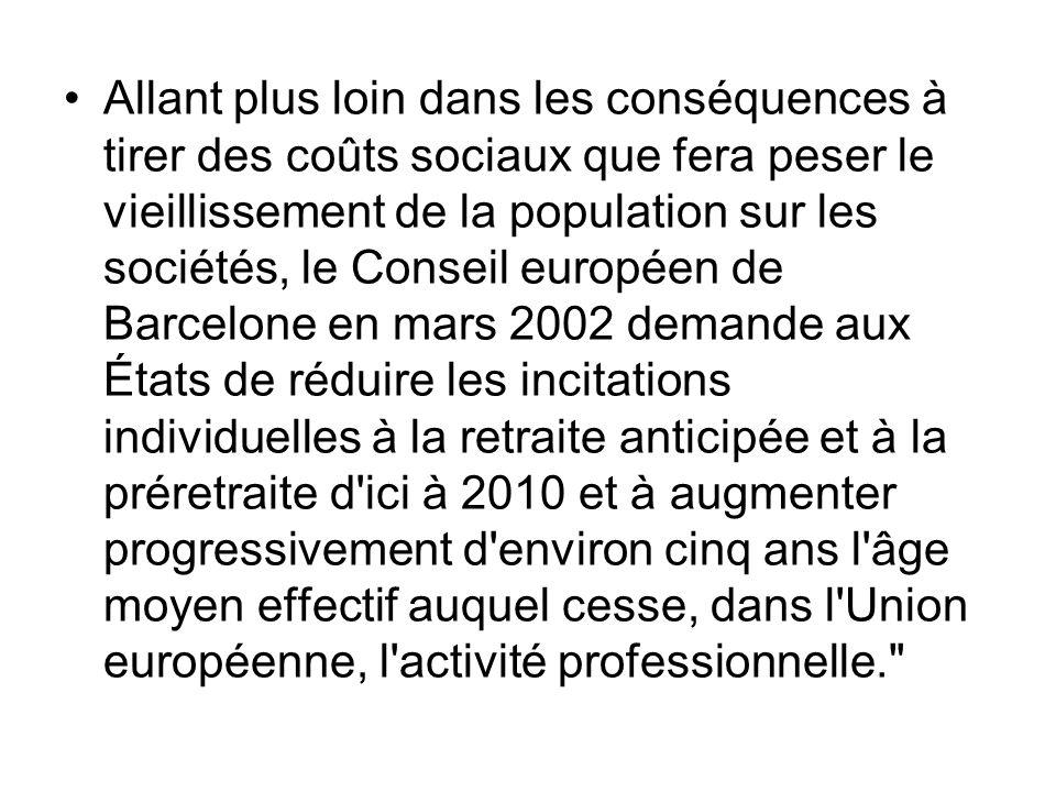 Allant plus loin dans les conséquences à tirer des coûts sociaux que fera peser le vieillissement de la population sur les sociétés, le Conseil europé