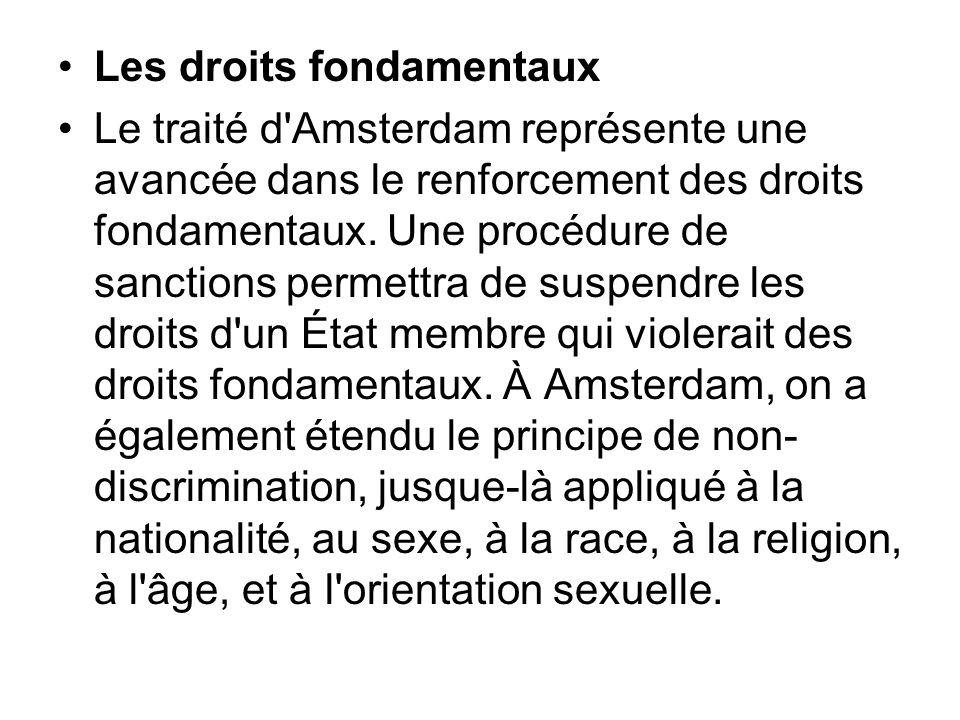 Les droits fondamentaux Le traité d'Amsterdam représente une avancée dans le renforcement des droits fondamentaux. Une procédure de sanctions permettr