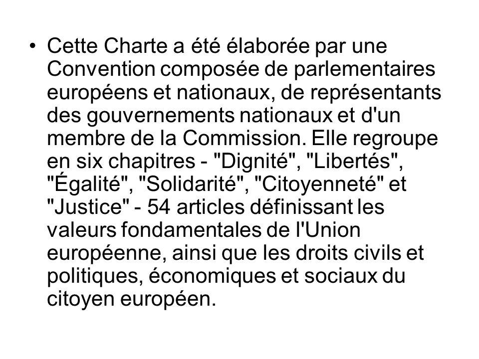 Cette Charte a été élaborée par une Convention composée de parlementaires européens et nationaux, de représentants des gouvernements nationaux et d'un