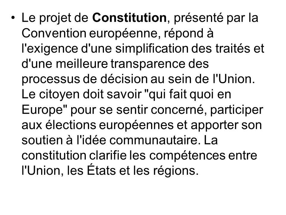 Le projet de Constitution, présenté par la Convention européenne, répond à l'exigence d'une simplification des traités et d'une meilleure transparence