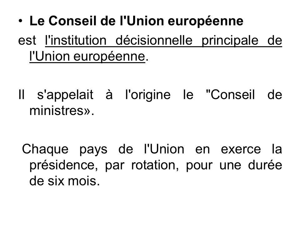 Le Conseil de l'Union européenne est l'institution décisionnelle principale de l'Union européenne. Il s'appelait à l'origine le