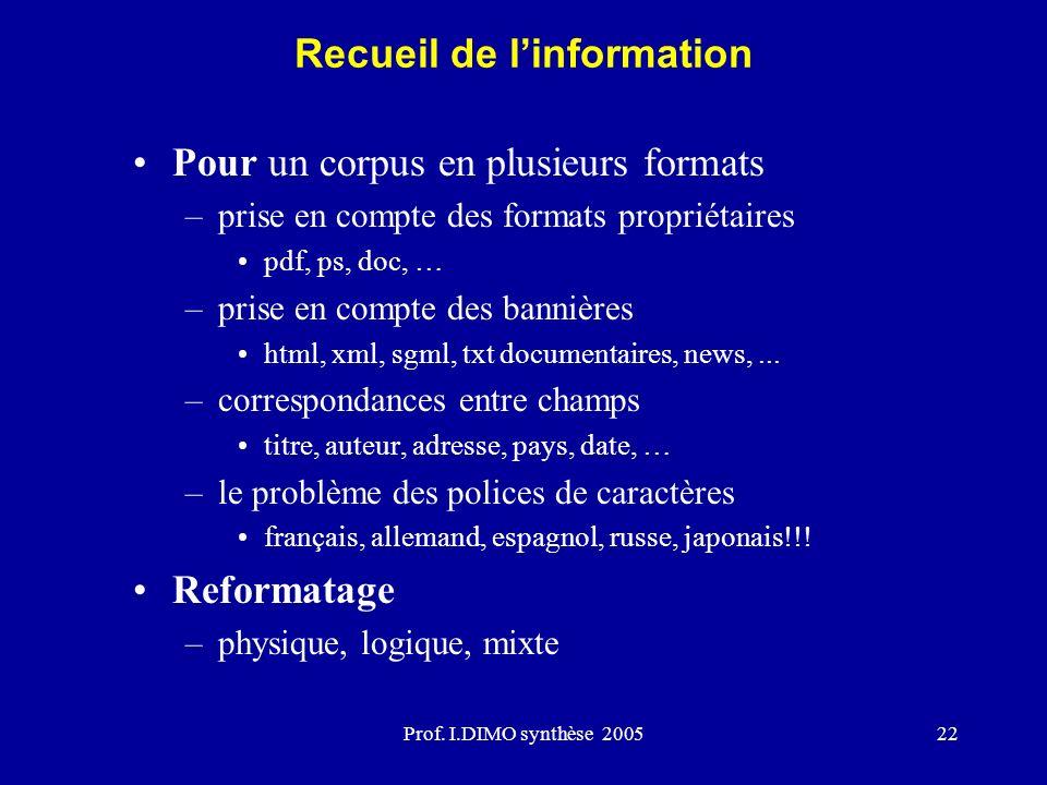 Prof. I.DIMO synthèse 200522 Pour un corpus en plusieurs formats –prise en compte des formats propriétaires pdf, ps, doc, … –prise en compte des banni