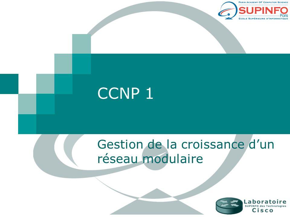 CCNP 1 Gestion de la croissance dun réseau modulaire