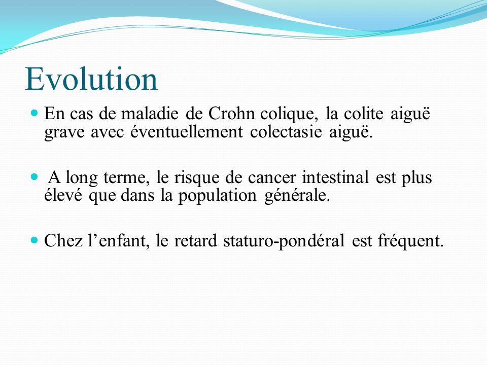 Evolution En cas de maladie de Crohn colique, la colite aiguë grave avec éventuellement colectasie aiguë. A long terme, le risque de cancer intestinal