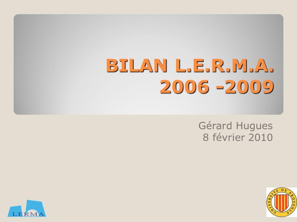 Fin février 2010: bilan des unités de recherche.Bilan scientifique et financier pour 2006-2009.
