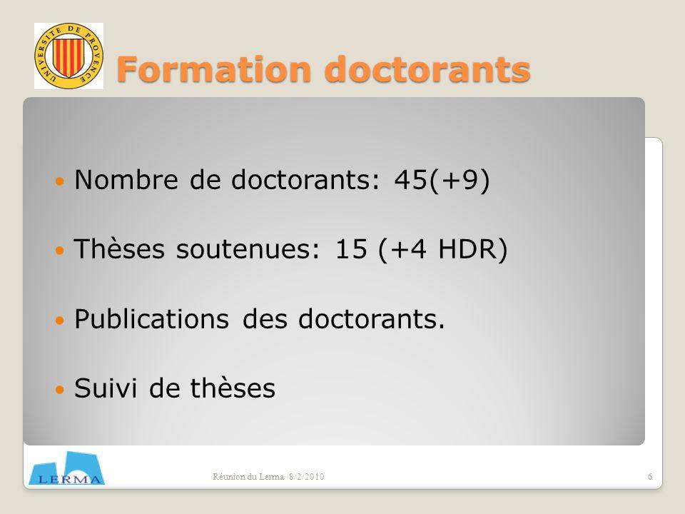 Formation doctorants Réunion du Lerma 8/2/2010 Nombre de doctorants: 45(+9) Thèses soutenues: 15 (+4 HDR) Publications des doctorants. Suivi de thèses