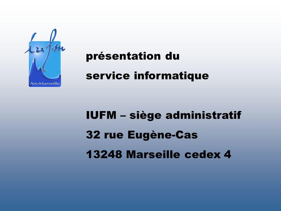 présentation du service informatique IUFM – siège administratif 32 rue Eugène-Cas 13248 Marseille cedex 4