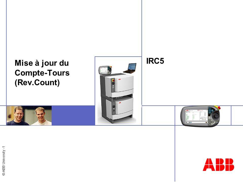 © ABB University -22 IRC5 Operator Appliquer loffset détallonnage des moteurs… Cette procédure doit être utilisée lorsquaucun fichier spécifique de données détalonnage de moteur nest disponible, mais uniquement en ce qui concerne les valeurs chiffrées.