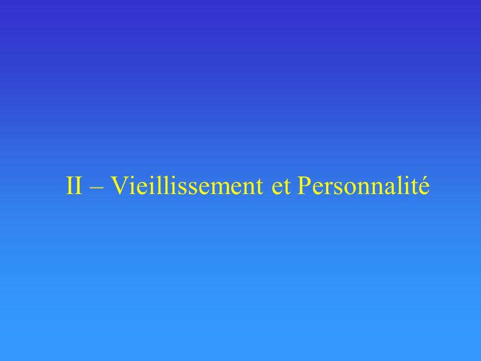 II – Vieillissement et Personnalité
