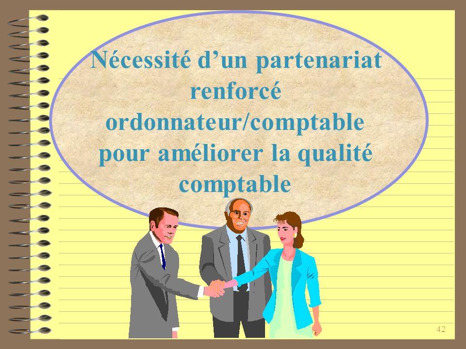 42 Nécessité dun partenariat renforcé ordonnateur/comptable pour améliorer la qualité comptable