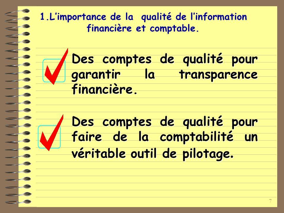 7 Des comptes de qualité pour garantir la transparence financière.