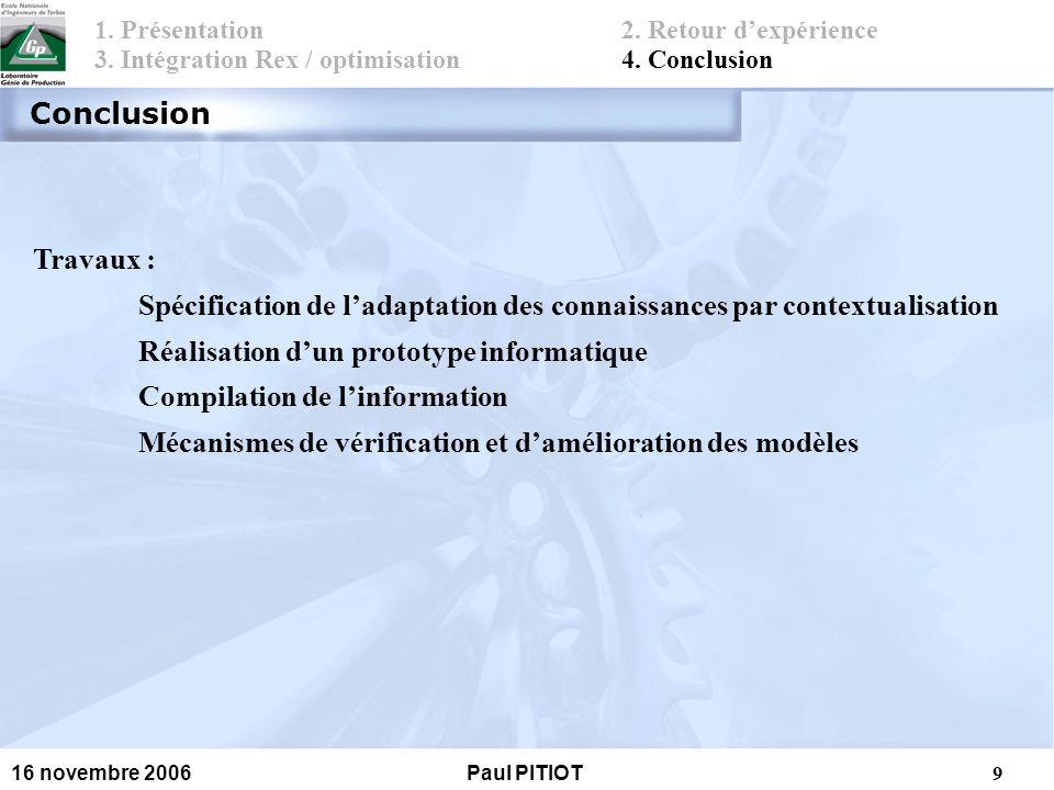 10 16 novembre 2006Paul PITIOT Annexe Projet conception dun stylo bille : Bi-Classification génotypes / objectifs / environnement Classification conceptuelle Exemple