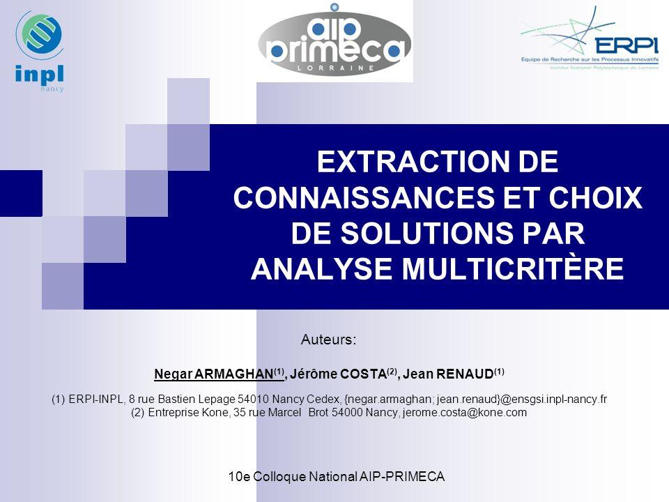 ERPI - INPL 2 19/04/2007 Plan Problématique Analyse Multicritère Application industrielle Analyse de Robustesse Conclusion