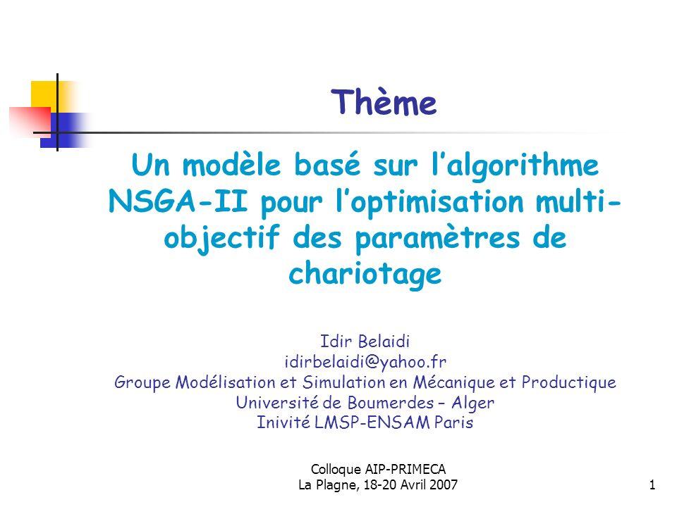 Colloque AIP-PRIMECA La Plagne, 18-20 Avril 20071 Un modèle basé sur lalgorithme NSGA-II pour loptimisation multi- objectif des paramètres de chariota