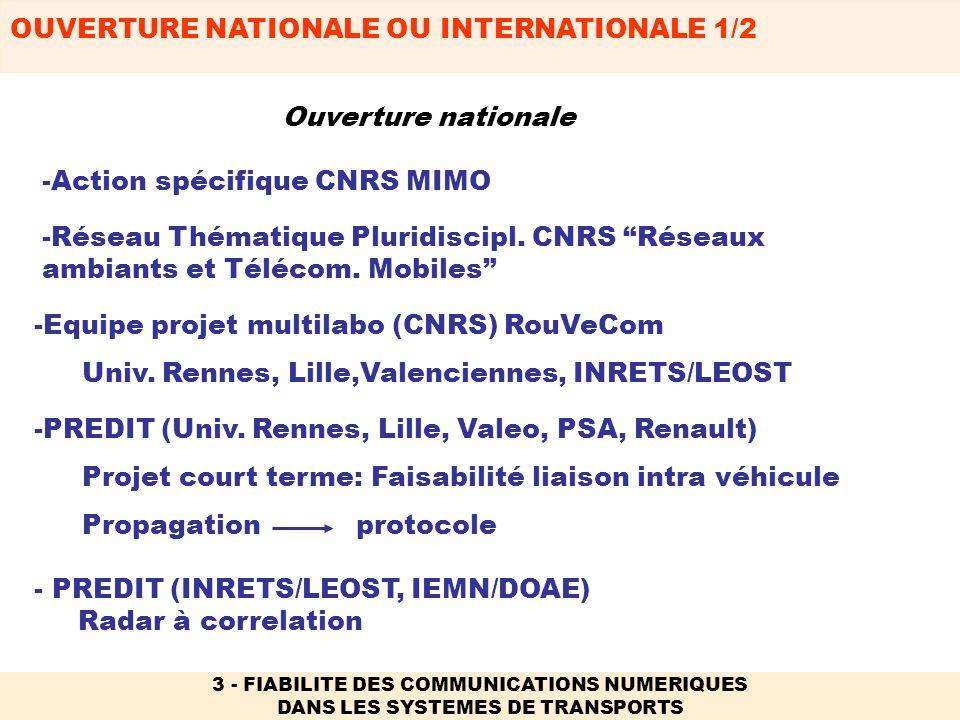 OUVERTURE NATIONALE OU INTERNATIONALE 1/2 3 - FIABILITE DES COMMUNICATIONS NUMERIQUES DANS LES SYSTEMES DE TRANSPORTS - PREDIT (INRETS/LEOST, IEMN/DOA