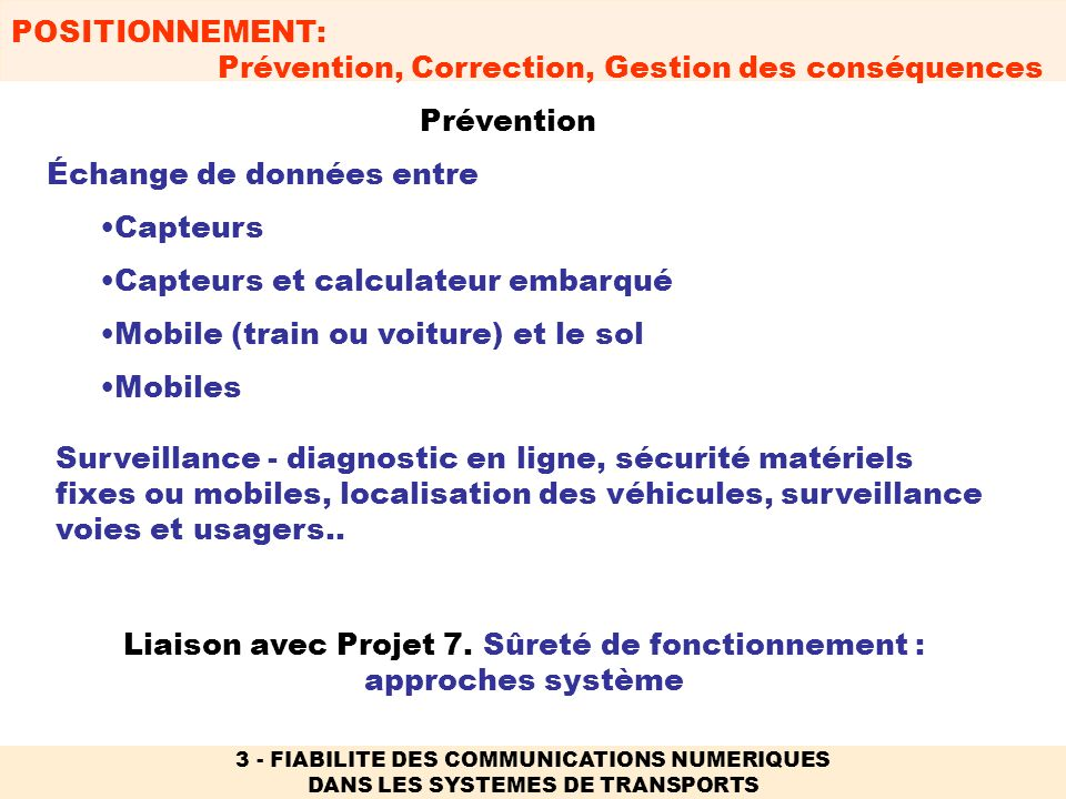 POSITIONNEMENT: Prévention, Correction, Gestion des conséquences 3 - FIABILITE DES COMMUNICATIONS NUMERIQUES DANS LES SYSTEMES DE TRANSPORTS Liaison a