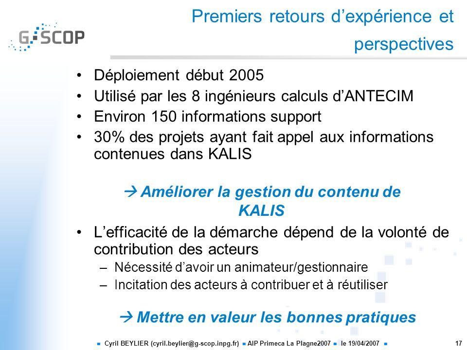 Cyril BEYLIER (cyril.beylier@g-scop.inpg.fr) AIP Primeca La Plagne2007 le 19/04/2007 17 Premiers retours dexpérience et perspectives Déploiement début